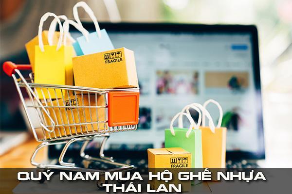 Quý Nam mua hộ ghế nhựa Thái Lan miễn phí
